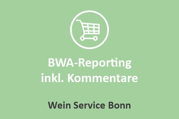 Wein Service Bonn - BWA-Reporting inkl. Kommentare